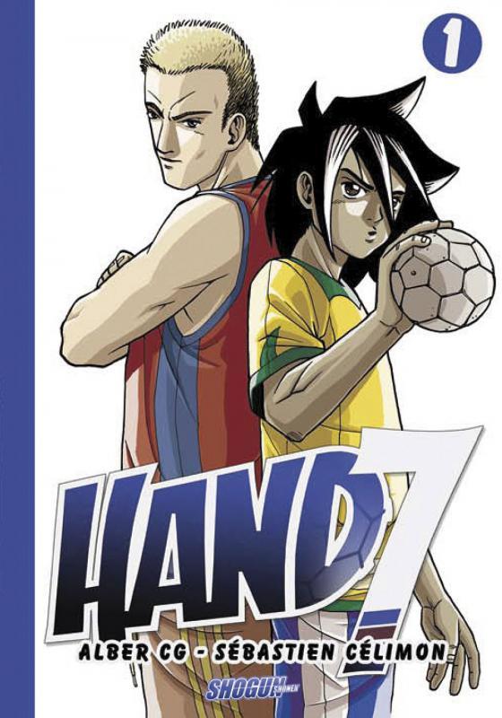 Le manga de handball français écrit par un scénariste de mangas français et dessiné par un mangaka espagnol.