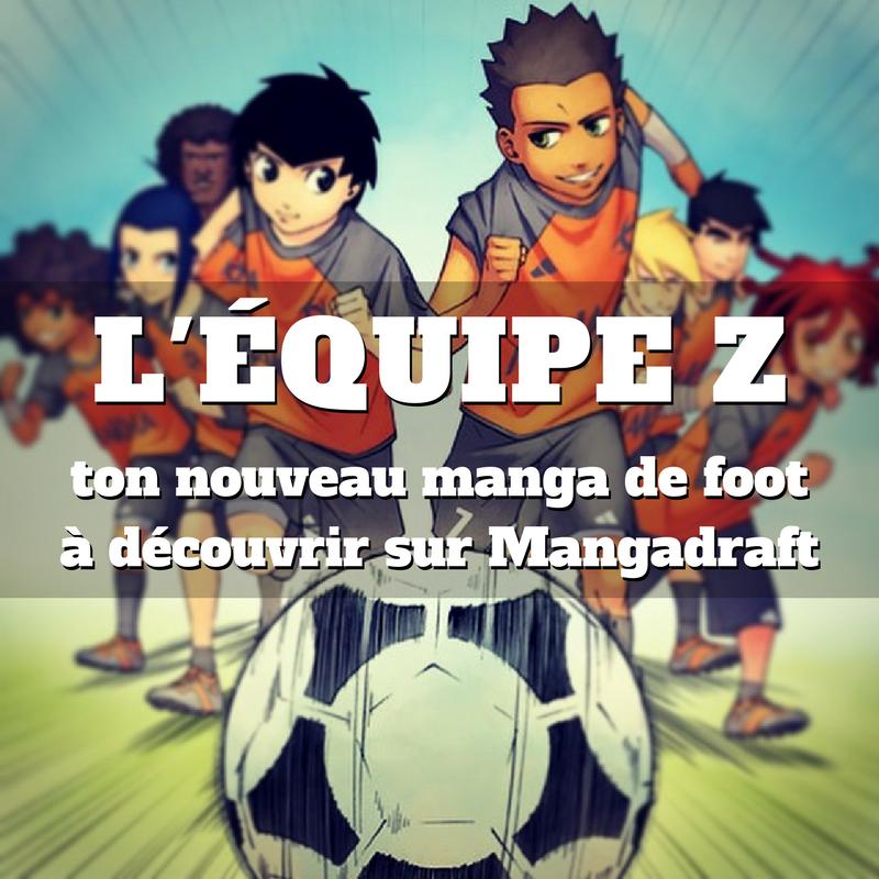 Mangadraft accueille L'équipe Z pour augmenter sa visibilité en ligne.