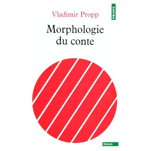 Morphologie du conte, de Vladimir Propp